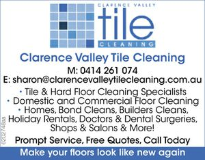 """Mob: 0414 261 074 Email: sharon@clarencevalleytilecleaning.com.au     Tile & Hard Floor Cleaning Specialists  Domestic and Commercial  Floor Cleaning  Homes  Bond Cleans  Builders Cleans  Holiday Rentals  Doctors & Dental Surgeries  Shops & Salons & More!  Prompt Service  Free Quotes   Call Today """" Make your floors look like new again"""""""
