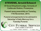 STEVENS, Arnold Edward Of Good Shepherd Lodge, formerly of Cattlevale Station, Proserpine. Passed away peacefully on Tuesday, 17th November, 2015. Funeral arrangements to be advised in Saturday's Daily Mercury for a Tuesday Funeral.