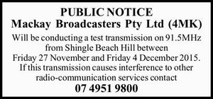 Will be conducting a test transmission on 91.5MHz from Shingle Beach Hill between Friday 27 November and Friday 4 December 2015. If this transmission causes interference to other radio-communication services contact