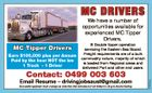 MC DRIVERS We have a number of opportunities available for experienced MC Tipper Drivers. Earn $100,000 plus per Annum Paid by the hour NOT the km 1 Truck - 1 Driver B Double tipper operation servicing the Eastern Sea Board. Freight requirements are of a bulk commodity nature, majority of ...