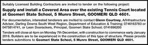 Suitably Licensed Building Contractors are invited to tender on the following project: Supply and install a Covered Area over the existing Tennis Court located at Goomeri State School, 5 Munro Street, GOOMERI QLD 4601. For documentation, interested tenderers are invited to contact Glenn Courtney, A/Infrastructure Advisor, Darling Downs South ...