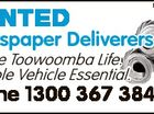 WANTED 6206975aa Newspaper Deliverers for The Toowoomba Life. Reliable Vehicle Essential. Phone 1300 367 384