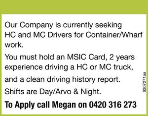 Our Company is currently seeking HC & MC Drivers for Container/Wharf Work.