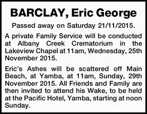 Passed away on Saturday 21/11/2015. A private Family Service will be conducted at Albany Creek Crematorium in the Lakeview Chapel at 11am Wednesday 25th November 2015.