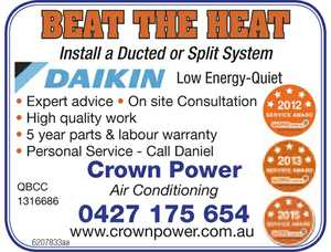 Install a Ducted or Split System    Low Energy-Quiet  Expert advice  On site Consultation  High quality work  5 year parts & labour warranty  Personal Service   Call Daniel Crown Power Air Conditioning 0427 175 654 QBCC 1316686 www.crownpower.com.au