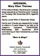 GREGSON, Mary Ellen Theresa Of Knutsford Street, Rockhampton passed away peacefully at Rockhampton Hospital on Thursday 19th November 2015. Aged 84 years. Dearly Loved Wife of Alexander (Alex). Family and Friends are respectfully invited to attend a Funeral Mass to be held at St Joseph's Cathedral TOMORROW, Wednesday 25th ...