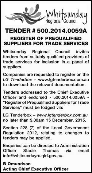 TENDER # 500.2014.0059A REGISTER OF PREQUALIFIED SUPPLIERS FOR TRADE SERVICES Whitsunday Regional Council invites tenders from suitably qualified providers of trade services for inclusion in a panel of suppliers. Companies are requested to register on the LG Tenderbox – www.lgtenderbox.com.au to download the relevant documentation. Tenders addressed ...
