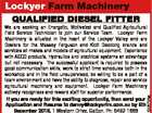 Lockyer Farm Machinery QUALIFIED DIESEL FITTER 6206736aa We are seeking an Energetic, Motivated and Qualified Agricultural Field Service Technician to join our Service Team. Lockyer Farm Machinery is situated in the heart of the Lockyer Valley and are Dealers for the Massey Ferguson and Kioti Daedong brands and services all ...
