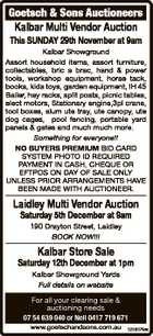 Goetsch & Sons Auctioneers Kalbar Multi Vendor Auction This SUNDAY 29th November at 9am Kalbar Showground Assort household items, assort furniture, collectables, bric a brac, hand & power tools, workshop equipment, horse tack, books, kids toys, garden equipment, IH 45 Bailer, hay racks, split posts, picnic tables, elect motors, Stationary engine,3pl ...