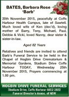 BATES, Barbara Rose `Barb' 20th November 2015, peacefully at Coffs Harbour Health Campus, late of Sawtell. Much loved wife of Ken (dec'd), loving mother of Barry, Tony, Michael, Paul, Debbie & Vicki, loved Nanny, dear sister & sister-in-law. Aged 82 Years Relatives and friends are invited to attend Barb's Funeral ...