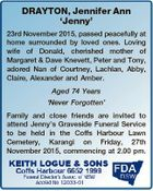 DRAYTON, Jennifer Ann `Jenny' 23rd November 2015, passed peacefully at home surrounded by loved ones. Loving wife of Donald, cherished mother of Margaret & Dave Knevett, Peter and Tony, adored Nan of Courtney, Lachlan, Abby, Claire, Alexander and Amber. Aged 74 Years `Never Forgotten' Family and close friends are invited to ...