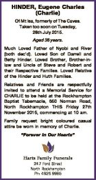 HINDER, Eugene Charles (Charlie) Of Mt Isa, formerly of The Caves. Taken too soon on Tuesday, 28th July 2015. Aged 38 years. Much Loved Father of Nyobi and River (both dec'd). Loved Son of Darrell and Betty Hinder. Loved Brother, Brother-inlaw and Uncle of Steve and Robert and their ...