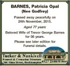 BARNES, Patricia Opal (Nee Godfrey) Passed away peacefully on 24th November, 2015. Aged 77 years Beloved Wife of Trevor George Barnes for 56 years. Please see later edition for Funeral details.