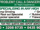 G TREE PROBLEM? CALL A DANGEROUS TREE EXPERT! 35 Years Experience 0438 558 360 * 3208 6735 * 0435 901 280 6120591aa SPECIALISING IN ANY HIGH TREES  Stump Grinding  Great payment plan  Complete Root out Specialist  Rubbish removal $15 a load  Cherry picker specialist  Firewood Available For Sale  Pensioner Discount  Fully insureD ...