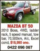 MAZDA BT 50 2010 BOss, 4WD, ladder rack, 5 speed manual, towbar, 70,500km, a/c, excel cond, 418,990ono. 0422 698 087