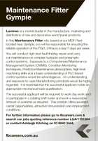 Maintenance Fitter Gympie Laminex is a market leader in the manufacture, marketing and distribution of raw and decorative wood panel products. In this Maintenance Fitter role, based at our MDF Plant located near Gympie, you will be responsible for ensuring the reliable operation of the Plant, 24hours a day/7 ...