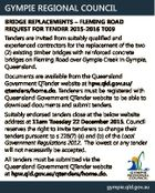 GYMPIE REGIONAL COUNCIL BRIDGE REPLACEMENTS - FLEMING ROAD REQUEST FOR TENDER 2015-2016 T009 Tenders are invited from suitably qualified and experienced contractors for the replacement of the two (2) existing timber bridges with reinforced concrete bridges on Fleming Road over Gympie Creek in Gympie, Queensland. Documents are available from the Queensland ...