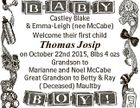Castley Blake & Emma-Leigh (nee McCabe) Welcome their first child Thomas Josip on October 22nd 2015, 8lbs 4 ozs Grandson to Marianne and Noel McCabe Great Grandson to Betty & Ray ( Deceased) Maultby