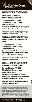INVITATIONS TO TENDER Rural Road Upgrade Storrs Road, Peachester Contract Number: ITT1529 QTender Box Close: 12 noon 22 December 2015 Tenders are invited for a rural road upgrade at Storrs Road, Peachester. Information session details are provided in the tender documentation. Replacement Filtration System Nambour Aquatic Centre 25m Pool Contract ...