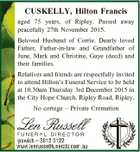 CUSKELLY, Hilton Francis aged 75 years, of Ripley. Passed away peacefully 27th November 2015. Beloved Husband of Corrie. Dearly loved Father, Father-in-law and Grandfather of June, Mark and Christine, Gaye (decd) and their families. Relatives and friends are respectfully invited to attend Hilton's Funeral Service to be held at ...