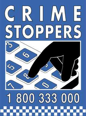 Crimestoppers 1800 333 000.