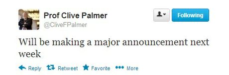 Clive Palmer says he will make a 'major announcement' next week.