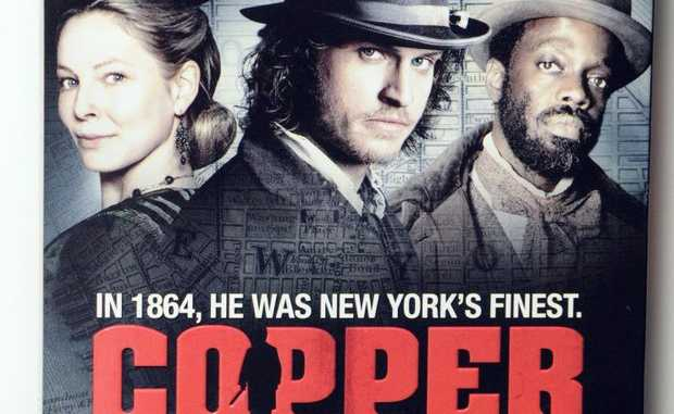 New historical drama series Copper is exceptional.