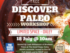 Paleo & Primal eating are all the rage at the moment and Brisbane's very own Paleo expert Leah Williamson will lead a 1-hr Free workshop on getting started.