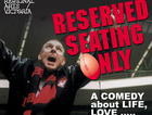 """A comedy about life, love…and the AFL """"... A terrific little play… very funny and also quite moving.""""  3LO ARTS SUNDAY"""