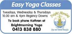 Easy Yoga Classes Tuesdays, Wednesday & Thursdays 10.00 am & 4pm Regency Downs To book ph...