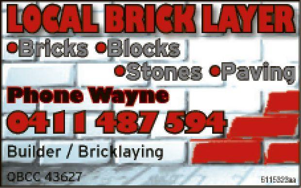 Local Brick Layer    Bricks  Blocks  Stones  Paving   QBCC 43627
