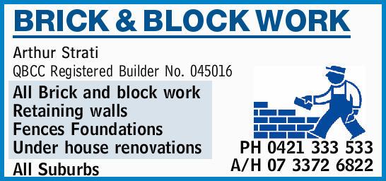 Arthur Strati QBCC Registered Builder No. 045016 All Brick and block work    Retai...