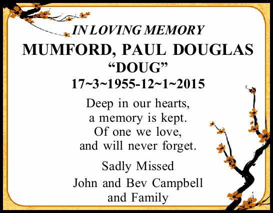 "IN LOVING MEMORY   MUMFORD, PAUL DOUGLAS ""DOUG""   17~3~1955-12~1~2015   D..."