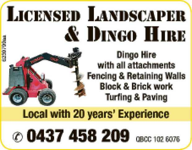 * Dingo Hire with all attachments   * Fencing & Retaining Walls   * Block & Brick...