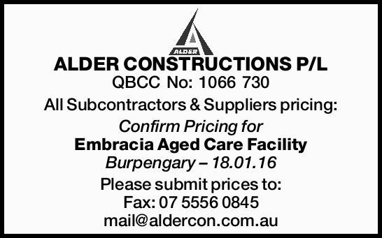 ALDER CONSTRUCTIONS P/L QBCC No: 1066 730 All Subcontractors & Suppliers pricing: Confirm Pri...