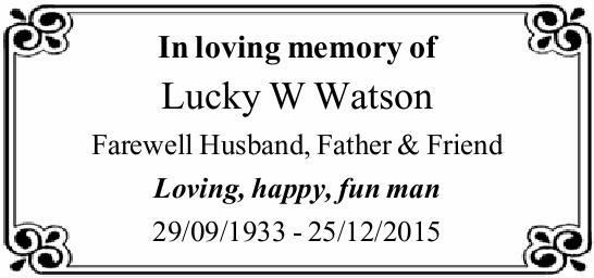 Farewell Husband, Father & Friend   Loving, happy, fun man    29/09/1933 - 25/12/2015...