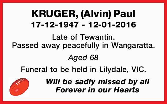 17-12-1947 - 12-01-2016 Late of Tewantin. Passed away peacefully in Wangaratta. Aged 68 Fun...