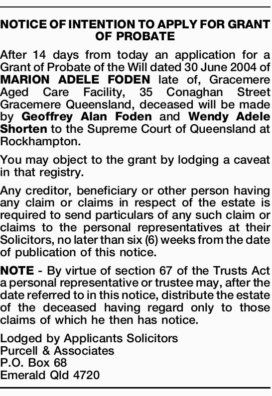 After 14 days from today an application for a Grant of Probate of the Will dated 30 June 2004 of...