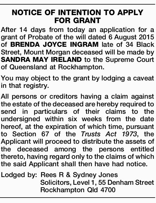 After 14 days from today an application for a grant of Probate of the will dated 6 August 2015 of...