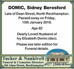DOMIC, Sidney Beresford   Late of Dean Street, North Rockhampton. Passed away on Friday, 15th...