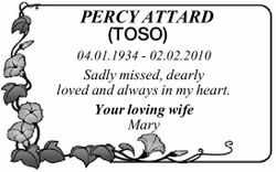 PERCY ATTARD (TOSO) 04.01.1934-02.02.2010 Sadly missed, dearly loved and always in my heart. Your...