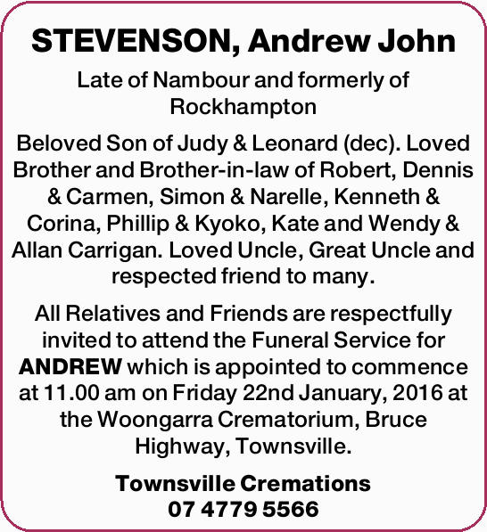 Late of Nambour and formerly of Rockhampton Beloved