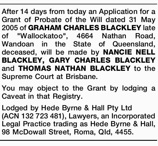 After 14 days from today an Application for a Grant of Probate of the Will dated 31 May 2005 of G...