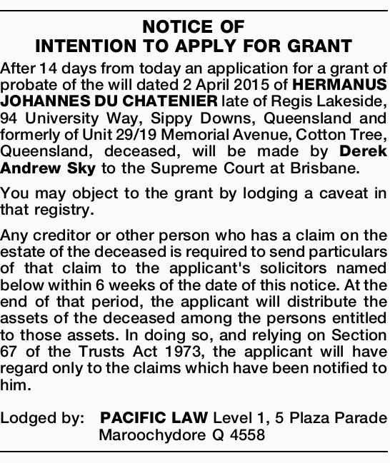 After 14 days from today an application for a grant of probate of the will dated 2 April 20...