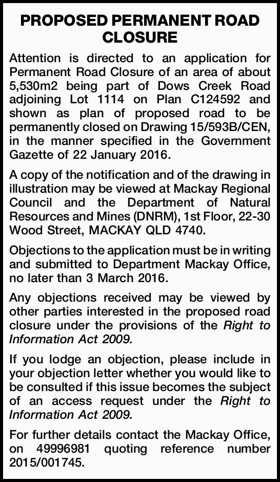 Attention is directed to an application for Permanent Road Closure of an area of about 5,530m2 be...