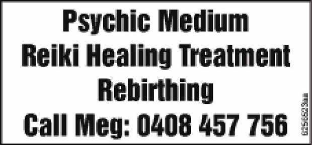 Reiki Healing Treatment   Rebirthing   Call Meg: 0408 457 756