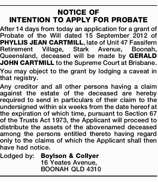 After 14 days from today an application for a grant of Probate of the Will dated 15 Septemb...