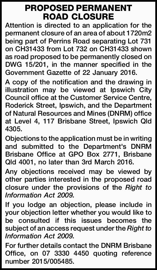 PROPOSED PERMANENT ROAD CLOSURE Attention is directed to an application for the permanent closure...