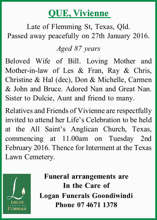 Late of Flemming St, Texas, Qld. Passed away peacefully on 27th January 2016. Aged 87 years...