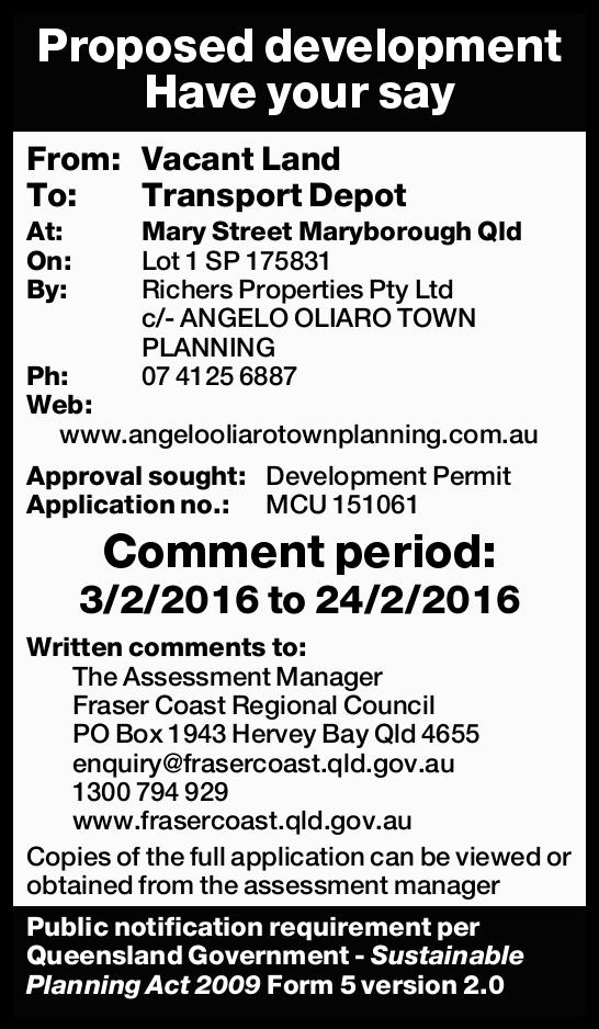 Proposed development Have your say From: Vacant Land To: Transport Depot At: Mary Street Maryboro...